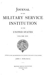 Journal of the Military Service Institution of the United States: Volume 16