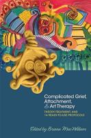Complicated Grief  Attachment  and Art Therapy PDF
