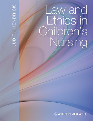Law and Ethics in Children s Nursing