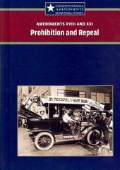 Amendments XVIII and XXI: Prohibition and Repeal