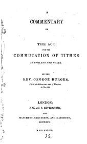 A commentary on the Act for the commutation of tithes in England and Wales