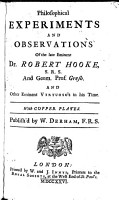 Philosophical Experiments and Observations of the Late Eminent Dr  Robert Hooke  S R S  and Geom  Prof  Gresh PDF