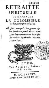 Retraite spirituelle du R. P. Claude La Colombière...