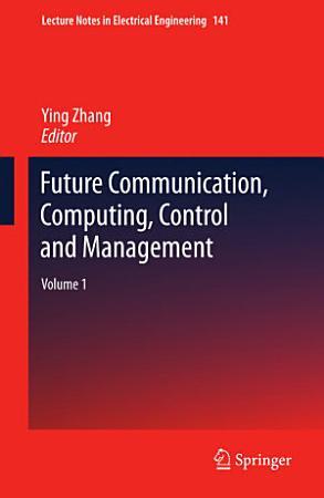 Future Communication  Computing  Control and Management PDF
