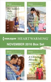 Harlequin Heartwarming November 2016 Box Set: Her Soldier's Baby\At Odds with the Midwife\Marrying the Single Dad\A Christmas Miracle