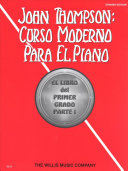 John Thompson's Modern Course for the Piano (Curso Moderno) - First Grade, Part 1 (Spanish): First Grade, Part 1 - Spanish