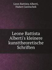 Leone Battista Alberti's kleinere kunsttheoretische Schriften