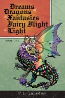 Dreams of Dragons and Fantasies of Fairy Flight and Light PDF
