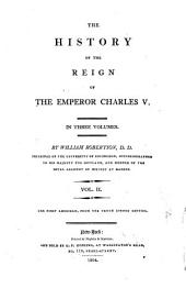 The History of the Reign of the Emperor Charles V.: With A View of the Progress of Society in Europe ...