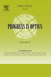 Progress in Optics: Volume 57
