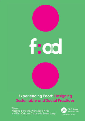 Experiencing Food  Designing Sustainable and Social Practices PDF