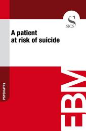 A patient at risk of suicide