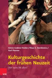 Kulturgeschichte der frühen Neuzeit: Von 1500 bis 1800. EBook