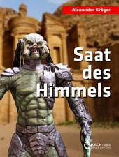 Saat des Himmels: Science Fiction Roman