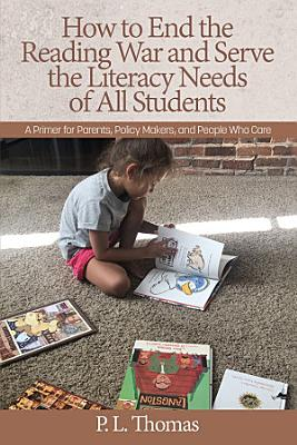 How to End the Reading War and Serve the Literacy Needs of All Students
