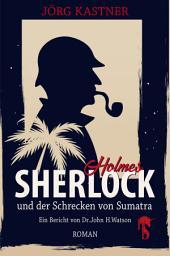 Sherlock Holmes und der Schrecken von Sumatra