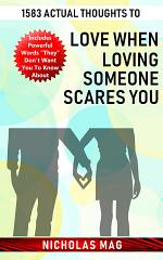 1583 Actual Thoughts to Love When Loving Someone Scares You