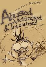 Abused, Victimized, & Traumatized