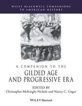 A Companion to the Gilded Age and Progressive Era