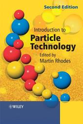 Introduction to Particle Technology: Edition 2