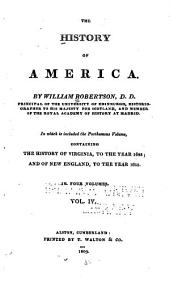 America: In which is Included the Posthumous Volume Containing the History of Virginia to the Year 1688 and of New England to the Year 1652, in Four Volumes, Volume 4