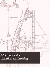 Metallurgical & Chemical Engineering: Volume 13