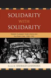 Solidarity with Solidarity: Western European Trade Unions and the Polish Crisis, 1980–1982