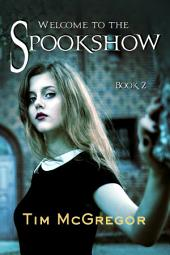 Welcome to the Spookshow (Book 2): Spookshow series