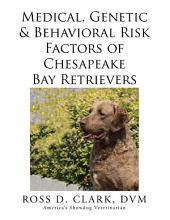 Medical, Genetic & Behavioral Risk Factors of Chesapeake Bay Retrievers