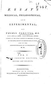 Essays Medical, Philosophical, and Experimental: Volume 1