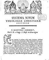Systema novum theologiae christianae universae