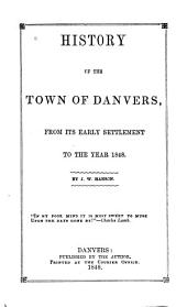 History of the Town of Danvers: From Its Early Settlement to the Year 1848