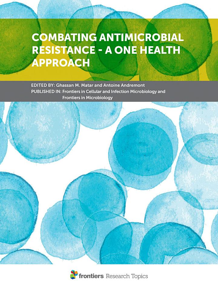 Combating Antimicrobial Resistance - A One Health Approach