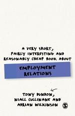 A Very Short  Fairly Interesting and Reasonably Cheap Book About Employment Relations PDF