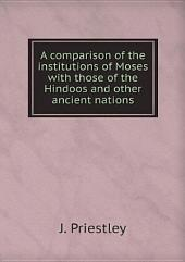 A comparison of the institutions of Moses with those of the Hindoos and other ancient nations