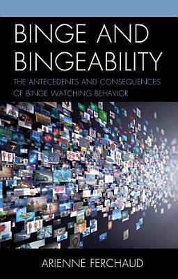 Binge and Bingeability