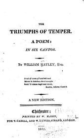 The Triumphs of Temper: A Poem: in Six Cantos