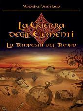 La tempesta del tempo (La guerra degli elementi Vol.3): Volume 3