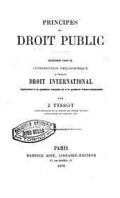 Principes du droit public: Introduction philosophique à l'étude du droit international. Application à la question romaine et à la question franco-allemande, Volume2