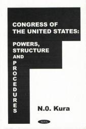 Congress of the United States: Powers, Structure, and Procedures