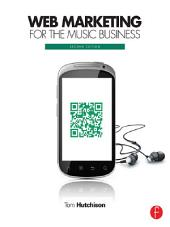Web Marketing for the Music Business: Edition 2