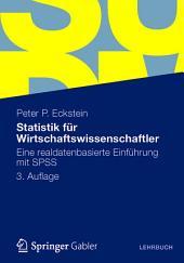 Statistik für Wirtschaftswissenschaftler: Eine realdatenbasierte Einführung mit SPSS, Ausgabe 3