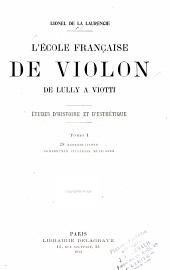 L'ecole francaise de violon, de Lully a Viotti: etudes d'histoire et d'esthetique, Volume1