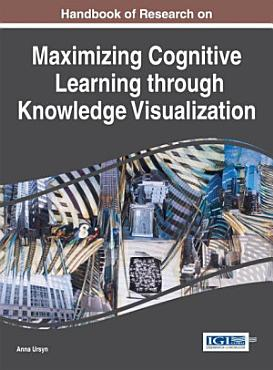 Handbook of Research on Maximizing Cognitive Learning through Knowledge Visualization PDF