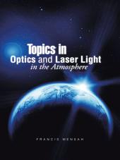 Topics in Optics and Laser Light in the Atmosphere