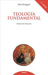 Teología Fundamental: Manual de Iniciación
