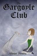 The Gargoyle Club (the Gargoyle Legends Series 1)