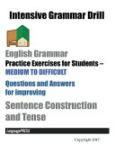 Intensive Grammar Drill English Grammar Practice Exercises for Students, Medium to Difficult