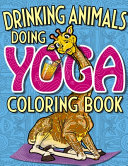 Drinking Animals Doing Yoga Coloring Book