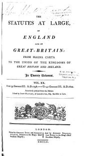 The Statutes at Large, of England and of Great Britain: From Magna Carta to the Union of the Kingdoms of Great Britain and Ireland, Volume 20